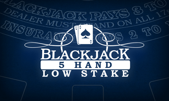 Blackjack 5 Hand Low Stakes