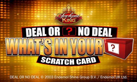 Deal or No Deal – What's in Your Box? Scratch