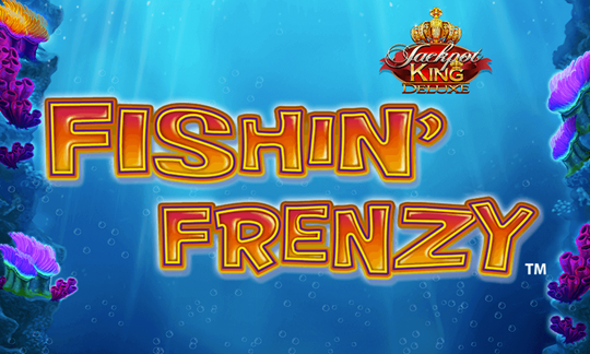 Fishin' Frenzy Jackpot King