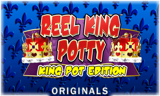 Reel King Potty: King Pot Edition
